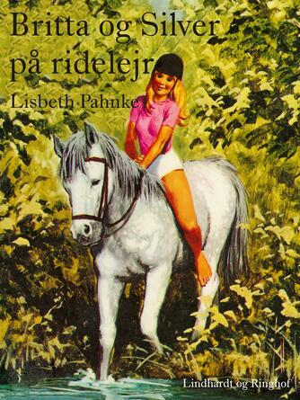 Lisbeth Pahnke: Britta og Silver på ridelejr