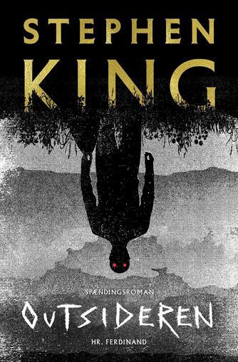 Stephen King (f. 1947): Outsideren : spændingsroman