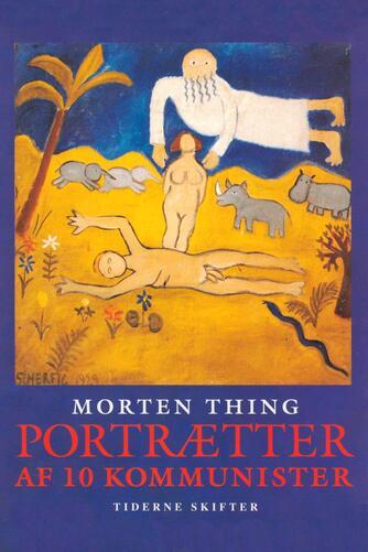 Morten Thing: Portrætter af 10 kommunister