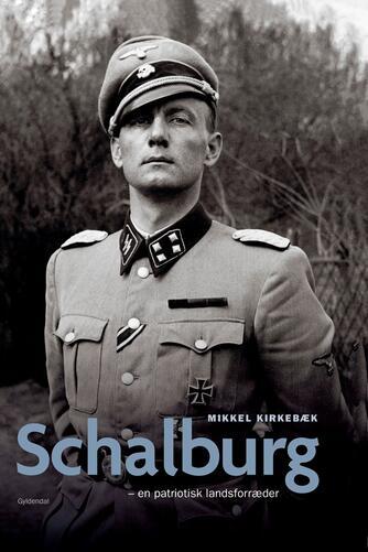 Mikkel Kirkebæk: Schalburg : en patriotisk landsforræder