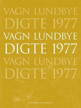 Vagn Lundbye: Digte 1977