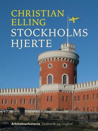 Christian Elling: Stockholms hjerte