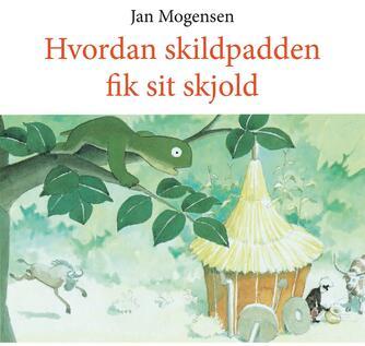 Jan Mogensen (f. 1945): Hvordan skildpadden fik sit skjold
