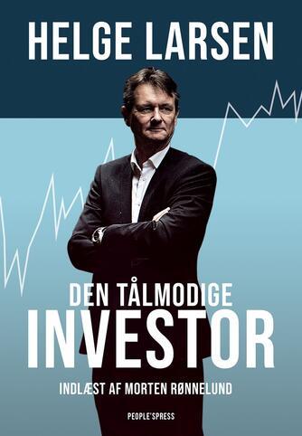 Helge Larsen (f. 1958): Den tålmodige investor
