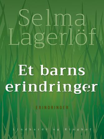 Selma Lagerlöf: Et barns erindringer