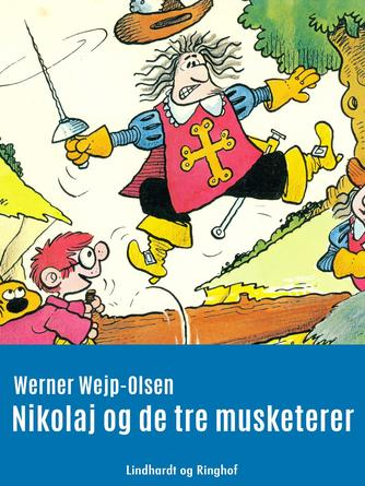 Werner Wejp-Olsen: Nikolaj og de tre musketerer