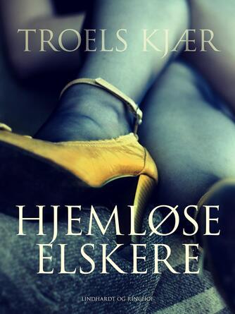 Troels Kjær: Hjemløse elskere : noveller