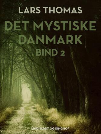 : Det mystiske Danmark. Bind 2