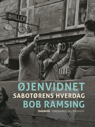 Bob Ramsing: Øjenvidnet: Sabotørens hverdag