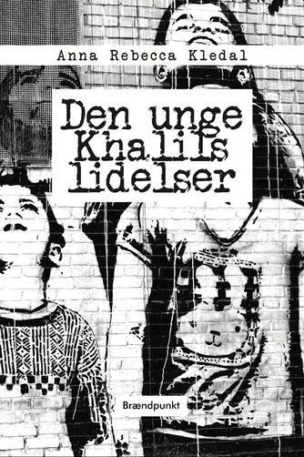 Anna Rebecca Kledal: Den unge Khalils lidelser