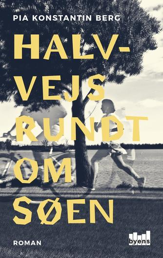 Pia Konstantin Berg (f. 1985): Halvvejs rundt om søen
