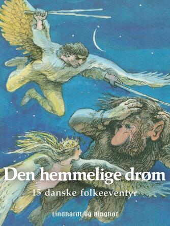 Søren Christensen (f. 1910): Den hemmelige drøm : 15 danske folkeeventyr
