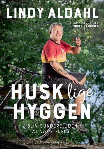 Lindy Aldahl (f. 1976), Søren Frandsen: Husk lige hyggen : bliv sundere uden at være frelst