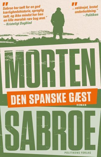 Morten Sabroe: Den spanske gæst : roman
