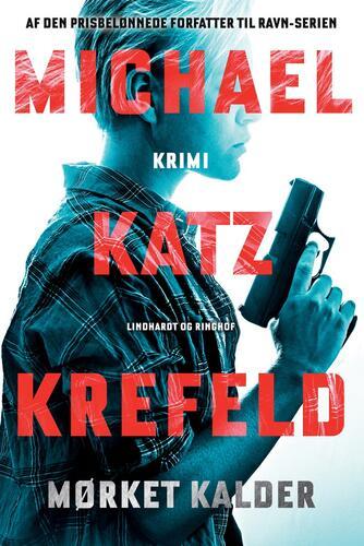 Michael Katz Krefeld: Mørket kalder : krimi