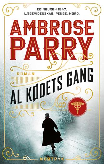 Ambrose Parry: Al kødets gang : roman