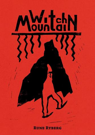 Rune Ryberg: Witch Mountain. 1