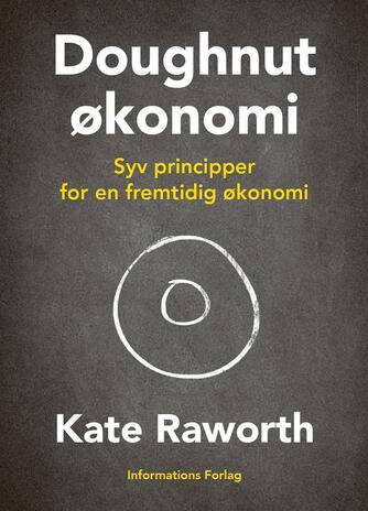 Kate Raworth: Doughnutøkonomi : syv principper for fremtidens økonomi