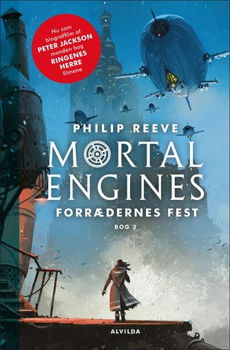 Philip Reeve: Mortal engines - forrædernes fest