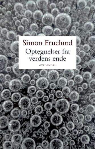 Simon Fruelund: Optegnelser fra verdens ende