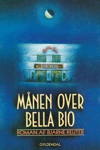 Bjarne Reuter: Månen over Bella Bio