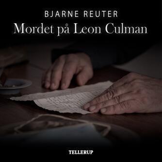 Bjarne Reuter: Mordet på Leon Culman