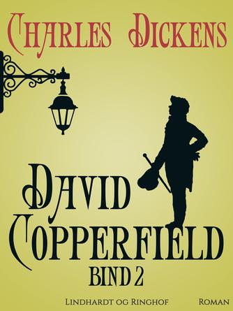 Charles Dickens: David Copperfield. 2. bind (Ved L. Moltke)