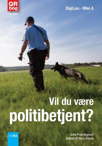 John Nielsen Præstegaard: Vil du være politibetjent?