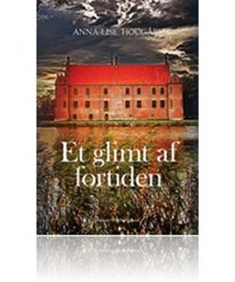 Anna-Lise Hougård: Et glimt af fortiden : roman