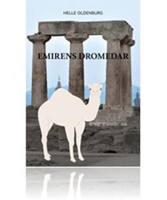 Helle Oldenburg (f. 1943): Emirens dromedar : roman