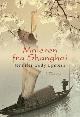 Jennifer Cody Epstein: Maleren fra Shanghai : roman