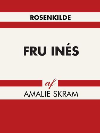 Amalie Skram: Fru Inés
