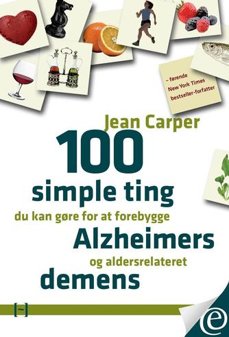 Jean Carper: 100 simple ting du kan gøre for at forebygge Alzheimers og aldersrelateret demens