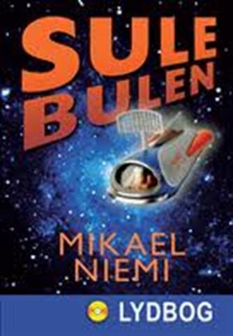 Mikael Niemi: Sulebulen