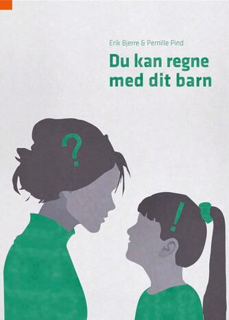 Erik Bjerre, Pernille Pind: Du kan regne med dit barn
