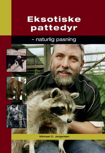 Michael O. Jørgensen: Eksotiske pattedyr : naturlig pasning