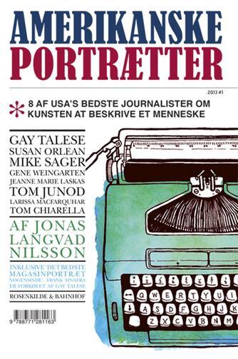 : Amerikanske portrætter - 8 af USA's bedste journalister om kunsten at beskrive et menneske