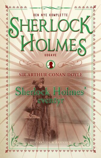 A. Conan Doyle: Sherlock Holmes' eventyr