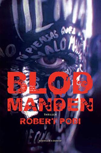Robert Pobi: Blodmanden