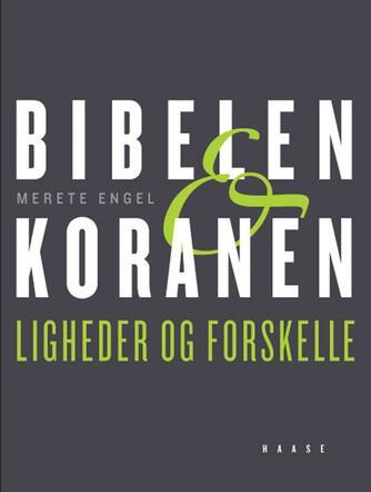 Merete Engel: Bibelen & koranen : ligheder og forskelle