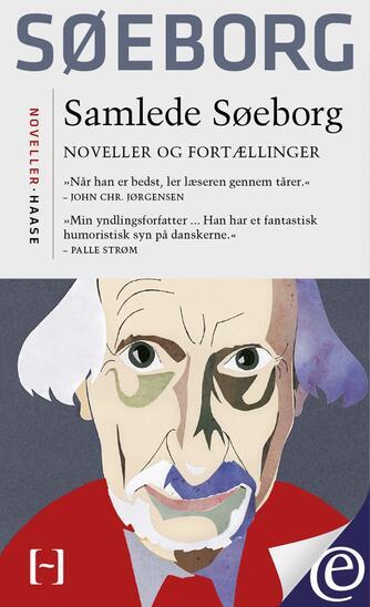 Finn Søeborg: Samlede Søeborg : noveller og fortællinger