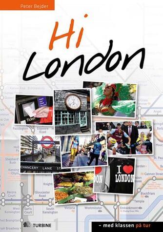 Peter Bejder: Hi London : med klassen på tur