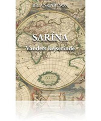 Brian Carlson (f. 1970): Sarína : vandets kejserinde
