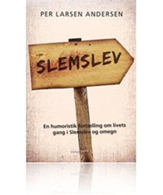 Per Larsen Andersen (f. 1959): Slemslev