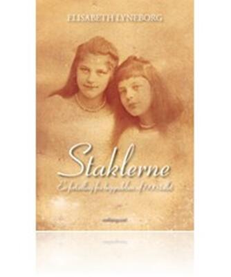 Elisabeth Lyneborg: Staklerne : en fortælling fra begyndelsen af 1900-tallet