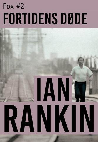 Ian Rankin: Fortidens døde