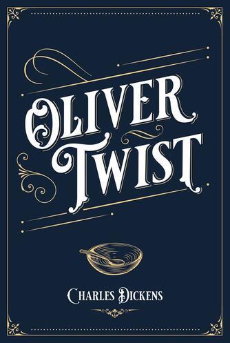 Charles Dickens: Oliver Twist (Ved Hans-Jørgen Birkmose)