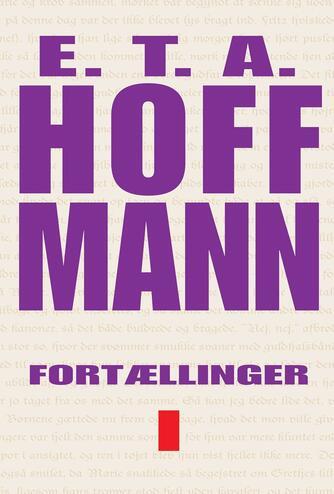 E. T. A. Hoffmann: Fortællinger. 1
