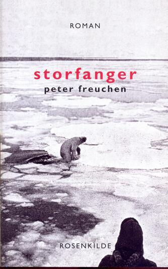 Peter Freuchen: Storfanger : roman