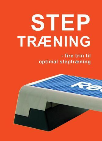 Marina Aagaard: Step træning : 4 trin til optimal steptræning